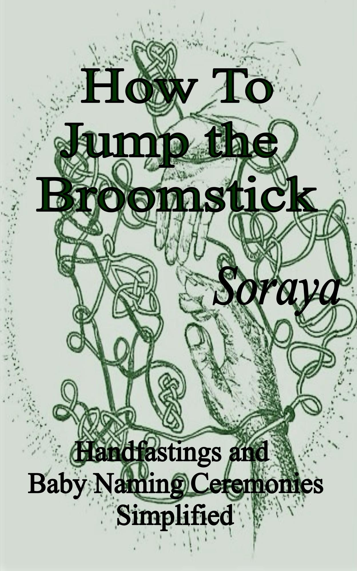 How to Jump the Broomstick  by Best Selling Author Soraya