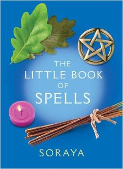The Little Book of Spells  by Best Selling Author Soraya